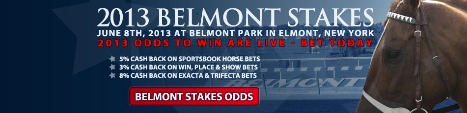 2013 Belmont Stakes odds are posted - Bet Today!